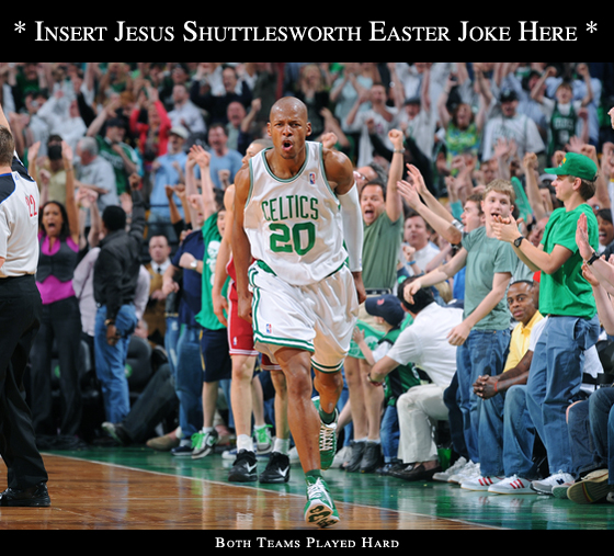 Jesus Shuttlesworth Easter Ray Allen